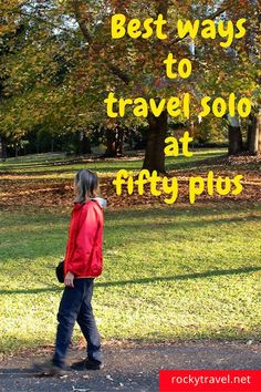 How to Travel Solo at Fifty Plus