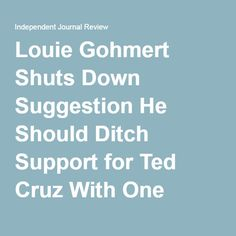 Louie Gohmert Shuts Down Suggestion He Should Ditch Support for Ted Cruz With One Simple Fact