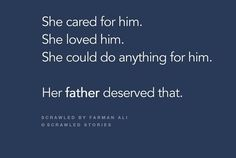 The Scribbled Stories. Love Parents Quotes, Father Love Quotes, Daddy Daughter Quotes, Papa Quotes, Mom And Dad Quotes, Crazy Girl Quotes, Family Quotes, Story Quotes, Mood Quotes