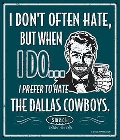 Philadelphia Eagles Fans. I Prefer to Hate The Dallas Cowboys 12'' X 14'' Green Metal Man Cave Sign