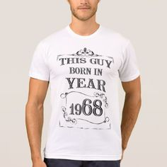 #funny - #This guy born in year 1968 T-Shirt