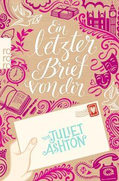 Ein letzter Brief von dir: Amazon.de: Juliet Ashton, Rainer Schmidt: Bücher