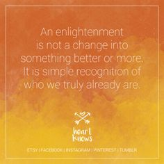 * enlightenment * heart knows, just remember * ETSY | FACEBOOK | INSTAGRAM | PINTEREST | TUMBLR (goodies)