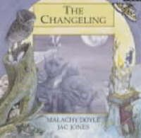 The Changeling, Written by Malachy Doyle, Illustrated by Jac Jones