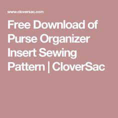 Free Download of Purse Organizer Insert Sewing Pattern | CloverSac