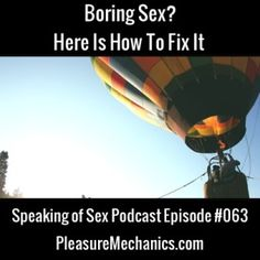 Boring Sex? Here Is How To Fix It : Click the image for a free podcast episode!