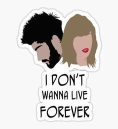 I Don't Wanna Live Forever Pegatina
