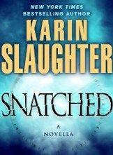 Snatched, a Will Trent novella  Karin Slaughter