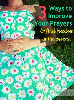 Prayer has transformed my life and it's led me on wonderful paths that I never expected, but it hasn't always been that way. Here are 3 ways to improve your prayers and find freedom from Tricia Goyer.