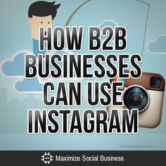 YES - B2B businesses can use Instagram too!
