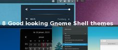 Do you love Gnome Shell but hate the way it looks? The Internet is chock full of better-looking themes to choose from. Here are 8 of the best themes.