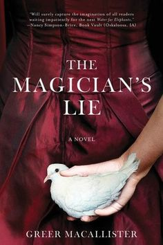 """The Magician's Lie - They have been calling this """"Water for Elephants meets The Night Circus."""""""