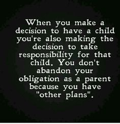 "True . Lots of ""parents"" need to understand this ......"