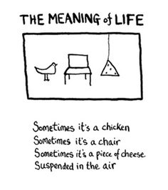 The Meaning of Life, Edward Monkton. Edward Monkton, Card Writer, Silly Words, Shel Silverstein, Chin Up, Meaning Of Life, How To Train Your, Make You Smile, Favorite Quotes