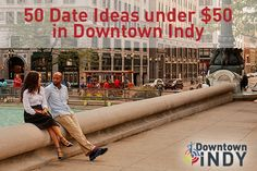 Hot Happenings 50 date ideas under $50 downtown Indianapolis