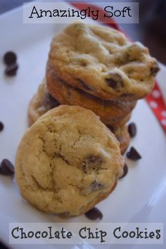 Amazingly Soft Chocolate Chip Cookies.