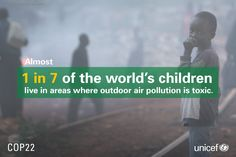 UNICEFVerified account : Every child has the right to clean air & a healthy start in life. RT to tell world leaders at COP22 the time to act is NOW