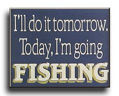 'I'm going Fishing' sign