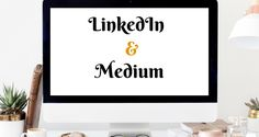 How To Get Traffic To Your Website Using Medium And LinkedIn