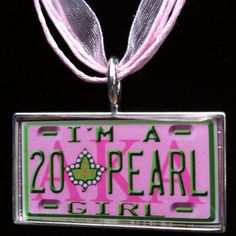 """AKA """"20 Pearl Girl"""" vanity plate necklace. No disrespect to This organization but I love you ladies."""