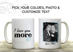 Custom Photo I love you MORE Novelty Coffee Mug - Ceramic 15 oz Coffee Cup - Personalized with Your Picture - Mother's Day Mom Daughter Keepsake Gift - Handmade in the USA. Custom Photo I love you MORE Coffee Mug. Our coffee mugs are handmade in our workshop and make the perfect gift for Mother's and Father's Day, Valentine's Day, Christmas, Birthdays, Anniversaries, Retirement Parties, Boss's Day, Graduations...or just for the fun of it! Coffee addicts, we have you covered! We use the...