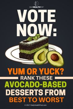 QUIZ!! Avocado is a tasty superfood, loaded with heart-healthy fats, fiber and other nutrients. Even better, its creamy texture makes it a superb replacement for cream and butter in a variety of desserts - meaning the health-conscious can have your cake and eat it too! Which of these avocado-based desserts sounds the best to you?