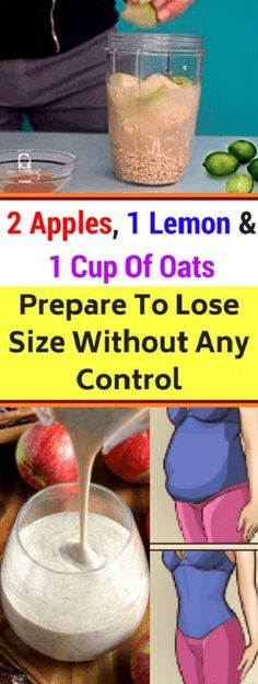 2 Apples 1 Lemon & 1 Cup Of Oats. Prepare To Lose Size Without Any Control! With 2 Apples 1 Lemon & 1 Cup Of Oats. Prepare To Lose Size Without Any Control! With 2 Apples 1 Lemon & 1 Cup Of Oats. Prepare To Lose Size Without Any Control! Detox Drinks, Healthy Drinks, Healthy Tips, Healthy Weight, Healthy Detox, Lemon Diet Detox, Eating Healthy, Easy Detox, Healthy Women