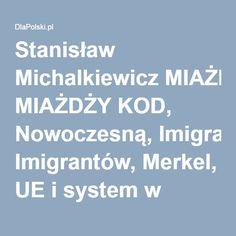 Stanisław Michalkiewicz MIAŻDŻY KOD, Nowoczesną, Imigrantów, Merkel, UE i system w Polsce!   Rozmowy i wywiady   DlaPolski.pl
