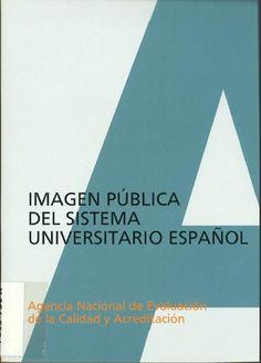 Imagen pública del sistema universitario español / Agencia Nacional de Evaluación de la Calidad y Acreditación