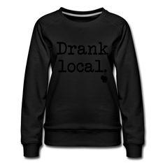 Women's Premium Sweatshirt, 80% cotton. Brand: Spreadshirt. Pullover, Crew Neck Sweatshirt, Graphic Sweatshirt, Hoodie, Being Human Shirts, Plus Size T Shirts, How To Roll Sleeves, Herren T Shirt, Sport T Shirt