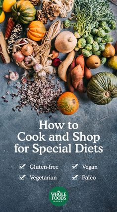 How to Cook and Shop for Special Diets // Cooking for a big crew? Chances are someone at your table has a specific dietary preference. Whether it's gluten-free, vegetarian, vegan or paleo -- here's your game plan for how to shop and what to cook.