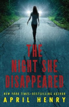 """The Night She Disappeared / April Henry """"Told from various viewpoints, Gabie and Drew set out to prove that their missing co-worker Kayla is not dead, and to find her before she is, while the police search for her body and the man who abducted her. Ya Books, I Love Books, Good Books, Books To Read, Amazing Books, Thriller Books, Mystery Thriller, Date, April Henry"""