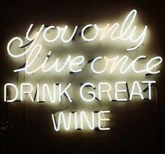 Wine Ponder:  You only live once - drink great Wine! (Wine x Life)