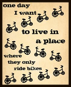 They only ride Bikes