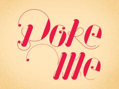 Poke Me by Typophrenic #typographic #curl #lettering #contrast #pink