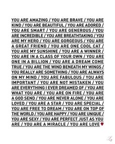 You are amazing. You are on fire. You are never alone. You are free to dream. You are love. :: This print is full of reminders we all need. You Are Love Poster by theloveshop You Are My Hero, You Are Smart, Great Quotes, Quotes To Live By, Inspirational Quotes, Awesome Quotes, Happy Quotes, Motivational, Kisses