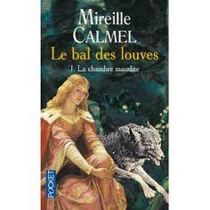 Le Bal des Louves, tome 1 : La Chambre maudite: Amazon.fr: Mireille Calmel: Livres