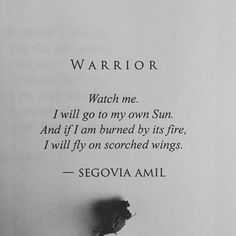 """Warrior"" written by Segovia Amil Poem Quotes, Motivational Quotes, Inspirational Quotes, Qoutes, Fly Quotes, Epic Quotes, Girl Quotes, Segovia Amil, Warrior Quotes"