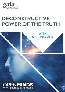 Open Minds: Deconstructive Power of the Truth with Neil Kramer Video - Season 6, Episode 25 - June 2nd 2016 - #ReginaMeredith #NeilKramer  The truth can be a dangerous thing, as proclamations of truth lies at the heart of our ever increasingly polarized world. Neil Kramer has a unique way of melding the philosophical and mystical by tapping into the wisdom of #Hermetic teachings in order to give us practical means of discerning the truth through experiential knowledge. In this sense...