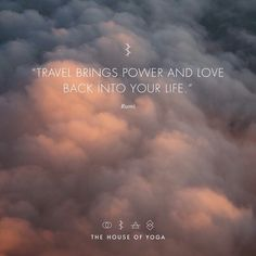 """Travel brings power and love back into your life."" ― Rumi  #quote #thehouseofyoga"