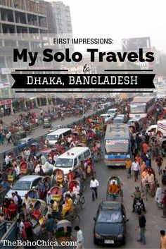 First Impressions: My Solo Travels to Dhaka, Bangladesh