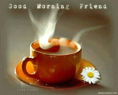 Good morning friend!