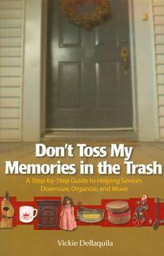 seniors, downsizing, toss my memories, vickie dellaquila, bonnie dewkett, joyful organizer, organize, move | The Joyful Organizer®