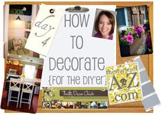 How to Decorate (for the DIY'er). Follow your favorite bloggers (house of smiths, emily clark, the inspired room, thrifty decor chic, under the table & dreaming, just a girl, censtaional girl, the handmade home, southern hospitality, honey we're home, decor chick...to name just a few) for this awesome series.