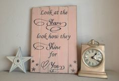 """Hand painted, distressed, cottage shabby chic nursery sign: """"Look at the stars"""" on Etsy, $20.00"""