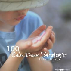 List of 100 simple calm down ideas for kids from And Next Comes L