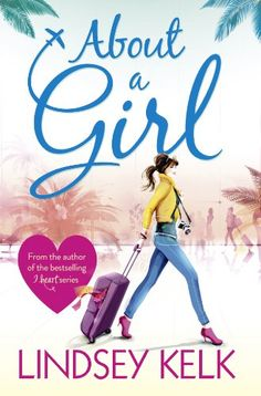 About a Girl: Amazon.co.uk: Lindsey Kelk: Books @HarperFiction