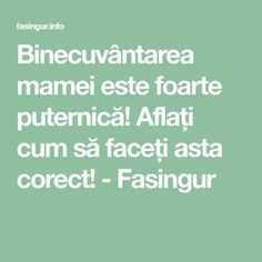 Binecuvântarea mamei este foarte puternică! Aflați cum să faceți asta corect! - Fasingur Smoothies, Prayers, Spirituality, Math Equations, Quotes, Books, Kids, Calendar, Medicine