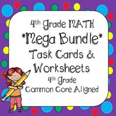 Common Core 4th Grade Math Task Cards and Printables Ultimate Bundle - All Domains and Standards are included - All you need to teach math in 4th grade with this 717 page resource - includes a set of task cards and worksheets for every 4th Grade Common Core Math Standards.