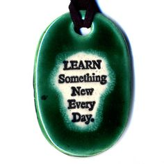 Learn Something New Everyday Ceramic Necklace in Green by surly, $18.00